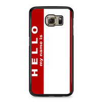 Hello My Name Is Samsung Galaxy S6 case