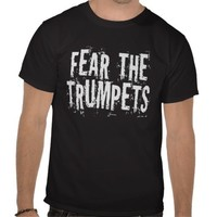 Fear The Trumpets T-shirt from Zazzle.com