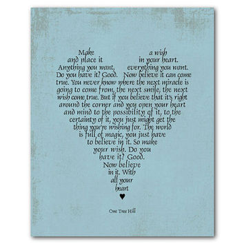 Make a wish and place it in your heart - Believe - Heart Shaped Word Art - One Tree Hill - Inspirational quote Graduation Gift - Room Decor
