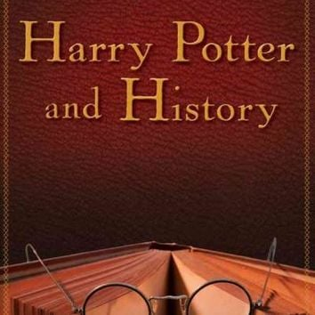 Harry Potter and History (Wiley Pop Culture and History)