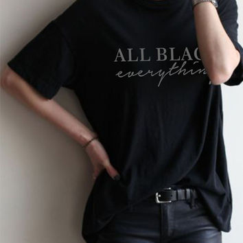 All Black Everything Basic Tee