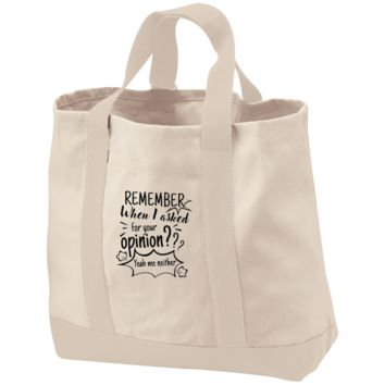Remember When I Asked For Your Opinion??? 2-Tone Shopping Tote