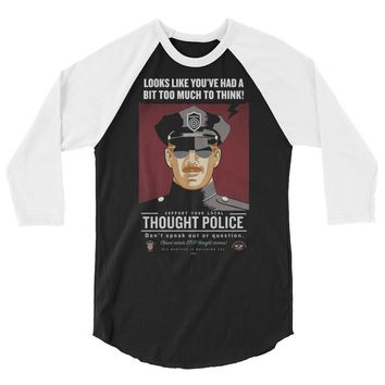 Looks Like You've Had Too Much To Think Thought Police 3/4 Sleeve Raglan Shirt