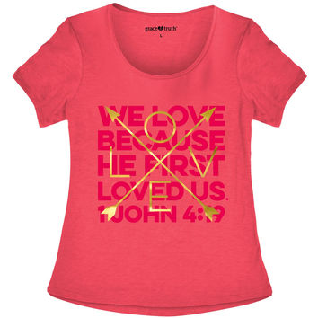 Cherished Girl Grace & Truth We Love Bc He Loved Us Girlie Christian Bright T Shirt