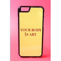 Your Body Is Art Phone Case