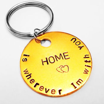 Home is Wherever Im With you Keychain, Inspirational Quote Hippie Gift, Boyfriend Girlfriend Husband Wife Birthday Gift Idea
