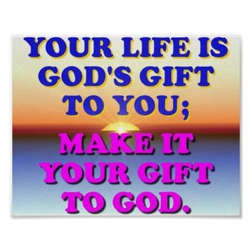 Your Life Is God's Gift To You. Poster