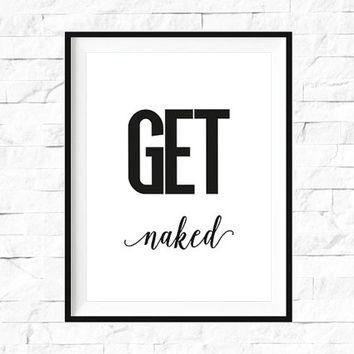 Get Naked, Funny Bathroom Wall Print, Bathroom Wall Decor, Washroom Art, Typography Print, Black And White, Get Naked