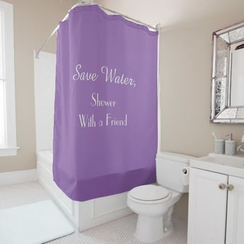 Funny Save Water Amethyst Orchid Shower Curtain