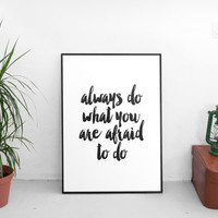 "motivational quotes""always do what you are afraid to do""ralph waldo emerson,inspirational print,gift idea,typography art,dorm room decor"