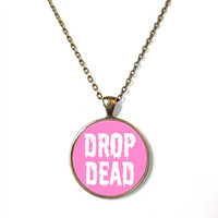 DROP DEAD Kawaii Necklace - Funny Pastel Goth Soft Grunge Pendant