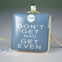 art scrabble tile pendant,phrase resin pendant,jewelry,don't get mad get even- P0589SI