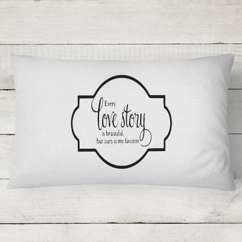 Custom Pillow Case Set, Beautiful Personalized Pillow Case, Every Love Story is Beautiful But Ours Is My Favorite