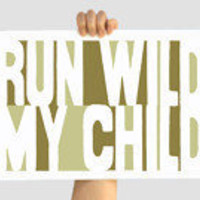 Custom Color Decorative Print Run Wild My Child by TheWallaroo - green