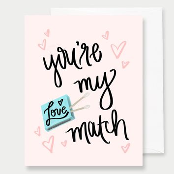 You're My Match - A2 Greeting Card