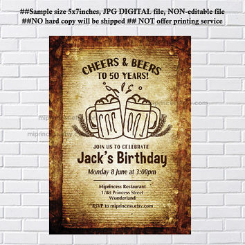 Beer Birthday Invitation Party Invitation cheers and beers for any age 30th 40th 50th 60th 70th 80th 90th man beer  - card 185
