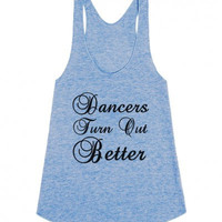 Dancers Turn Out Better Racerback Tank Top
