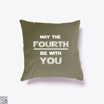 May The Fourth Be With You Star War, Independence Day Throw Pillow Cover