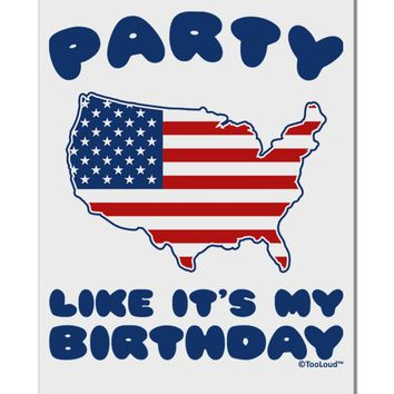 "Party Like It's My Birthday - 4th of July Aluminum 8 x 12"" Sign"