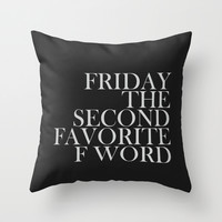 "Favorite ""F"" Word. Throw Pillow by Sara Eshak"