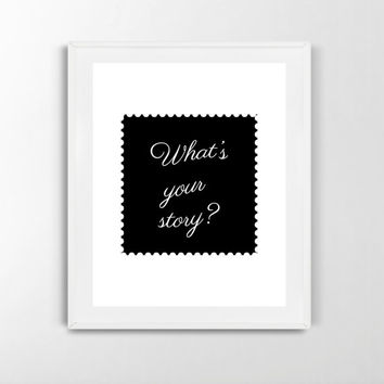 What's Your Story Print -  Instant Download, Square, Wall Art, Typography, Word Art, Wall Decor
