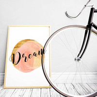 Dream wall art - Dream wall decor - Bedroom wall art - Inspirational wall decor - Feminine printable - Gift for her - Housewarming gift
