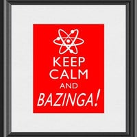 Keep Calm and Bazinga Big Bang Theory Sheldon Cooper Art Print 8x10 Poster or A4 Sign Buy 3 Get 1 P79