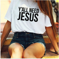 Y'all need Jesus t shirt Christian AMEN tees Cotton T-Shirt Summer Style Sport Tops