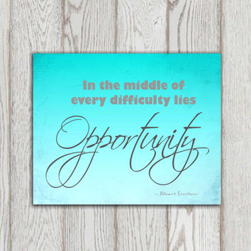 Inspirational quote print Motivational quote printable Albert Einstein In the middle of every difficulty Office decor Turquoise Wall art