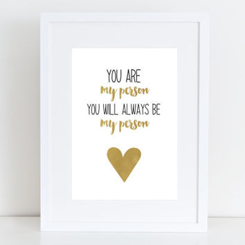 Grey's Anatomy - You are my person, Instant download ,Typographic Print - Gold, black