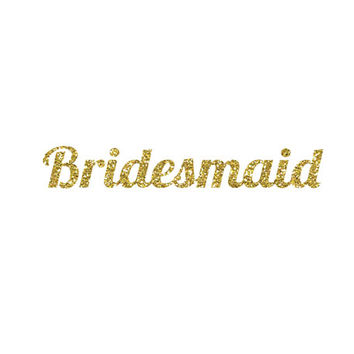 DIY Bridesmaid Glitter Iron-On Vinyl Decal - Glitter Decal - 5 Colors - Bridesmaid Shirt - DIY Bridal Party Gift - Bachelorette Party