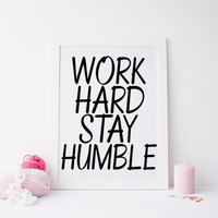 Work hard stay humble print Black and white home decor Typographic office decor Inspirational work print Office Print Motivational wall art