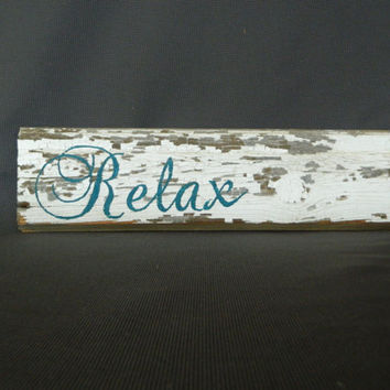 "Handpainted Reclaimed Aged Peeling White Paint wood Art, Very Rustic and Shabby chic Sign ""Relax"""