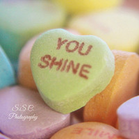 """Valentine's Day Art. Candy heart. Conversation heart. """"You Shine"""". colorful. motivational. inspirational. positivity. quote. words. happy."""