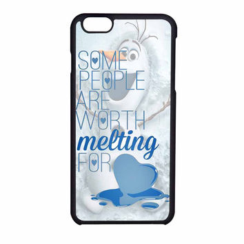 Some People Are Worth Melting For Olaf Funny Quote iPhone 6 Case