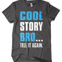 Cybertela Cool Story Bro... Tell It Again Men's T-shirt