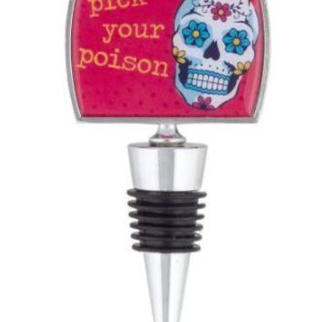 Pick Your Poison  Bottle Stopper by Wit