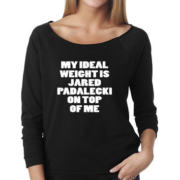 My Ideal Weight is Jared Padalecki on Top of Me Slouchy T-Shirt | Supernatural T-Shirt | Next Level Ladies Raw Edge 3/4 Raglan Slouchy Tee