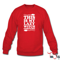 This Is My Lazy Witch Costume sweatshirt