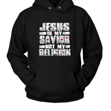 LMFGW7 Jesus Is My Savior Not My Religion Hoodie Two Sided