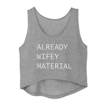 ALREADY WIFEY MATERIAL Crop Top