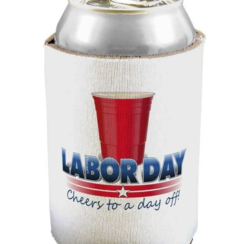 Labor Day - Cheers Can / Bottle Insulator Coolers