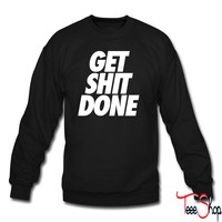 Get Shit Done crewneck sweatshirt