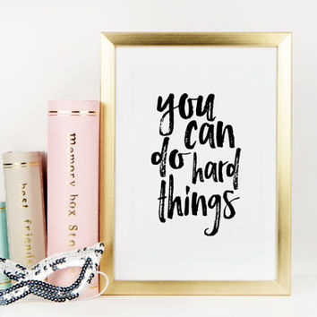 Printable Art you can do hard things gallery wall Inspirational Quote Wall Art Gift Idea Nursery Girls Quote Print Typography Print Wall Art