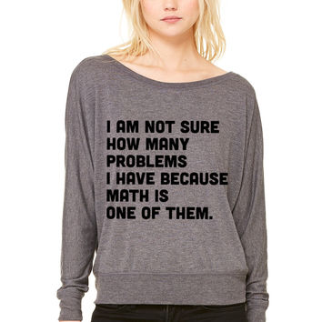 Not sure how many problems, math one of them WOMEN'S FLOWY LONG SLEEVE OFF SHOULDER TEE