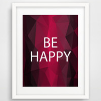 8x10 Be Happy Printable Art Print, Printable, Geometric, Wine Red Polygon Wall Art, Inspirational Print, Instant Download, Digital Wall Art