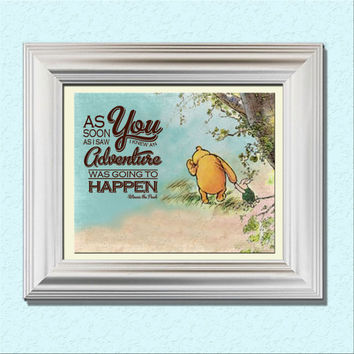 Instant Download 8x10 Classic Winnie the Pooh Piglet Art Print Quote As Soon As I Saw You I Knew An Adventure Was Going to Happen