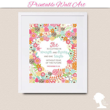 Printable Wall Art 8x10 - Proverbs 31:25 (Virtuous Woman) with Vintage Flowers in Soft Pastel Colors