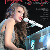 Taylor Swift for Piano Solo Sheet Music by Taylor Swift | Sheet Music Plus