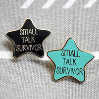 Small Talk Survivor Pin - Hard Enamel Pin - Flair - Star Pin - Introvert Pin - Gifts for Introverts - Funny Gifts - Stocking Stuffer